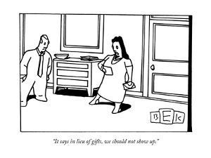 """""""It says in lieu of gifts, we should not show up."""" - New Yorker Cartoon by Bruce Eric Kaplan"""