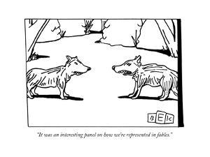"""""""It was an interesting panel on how we're represented in fables."""" - New Yorker Cartoon by Bruce Eric Kaplan"""