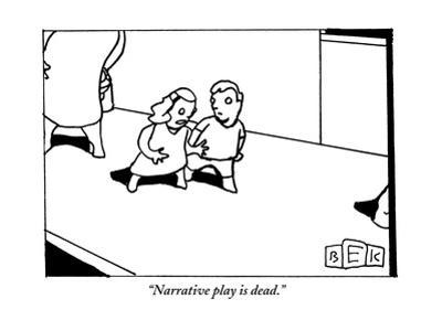 """Narrative play is dead."" - New Yorker Cartoon"
