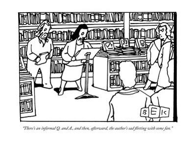 """""""There's an informal Q. and A., and then, afterward, the author's sad flir?"""" - New Yorker Cartoon"""