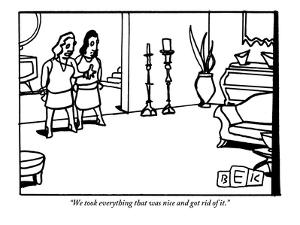 """""""We took everything that was nice and got rid of it."""" - New Yorker Cartoon by Bruce Eric Kaplan"""