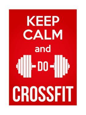 Keep Calm and Do Crossfit by BTRSELLER