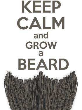 Keep Calm and Grow a Beard by BTRSELLER