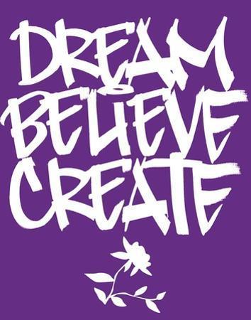 Dream, Believe, Create by BUA