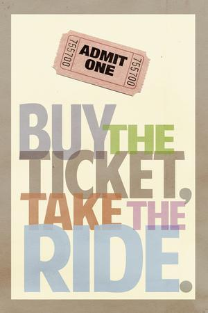 https://imgc.allpostersimages.com/img/posters/buy-the-ticket-take-the-ride_u-L-PXJ51R0.jpg?artPerspective=n