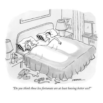 """""""Do you think those less fortunate are at least having better sex?"""" - New Yorker Cartoon"""