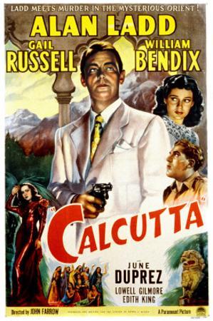 Calcutta, Alan Ladd, Gail Russell, William Bendix, June Duprez, 1947