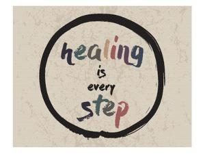 Calligraphy: Healing is Every Step. Inspirational Motivational Quote. Meditation Theme