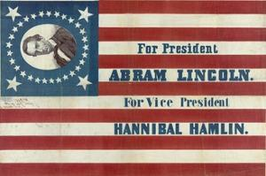 Campaign Banner for Presidential Candidate Abraham Lincoln and Running Mate Hannibal Hamlin