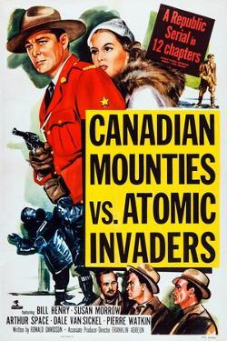 Canadian Mounties Vs. Atomic Invaders, Top, from Left: William Henry, Susan Morrow, 1953