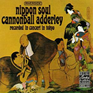 Cannonball Adderley, Nippon Soul