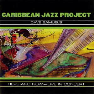 Caribbean Jazz Project - Here and Now, Live in Concert