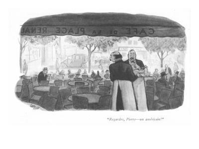 """""""Regardes, Pierre—an américain!"""" - New Yorker Cartoon"""