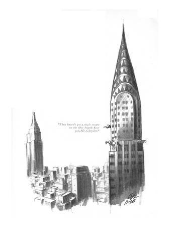 """""""They haven't got a single tenant on the fifty-fourth floor yet, Mr. Chrys?"""" - New Yorker Cartoon"""