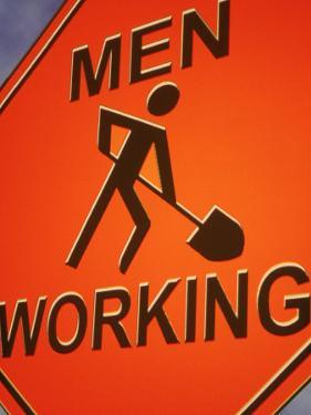 Sign Indicating Men at Work by Carol & Mike Werner