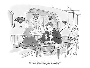 """It says, 'Someday you will die.'"" - New Yorker Cartoon by Carolita Johnson"