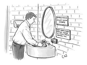 "Man washing his hands in restroom. Signs read: ""Employees must wash hands""…"" - New Yorker Cartoon by Carolita Johnson"