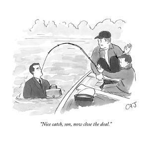"""Nice catch, son, now close the deal."" - New Yorker Cartoon by Carolita Johnson"