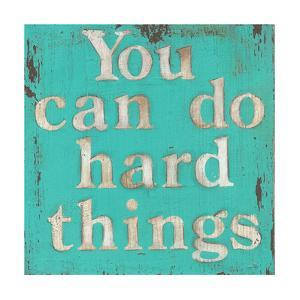 You Can Do Hard Things by Cassandra Cushman