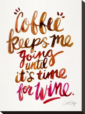 Coffee And Wine by Cat Coquillette