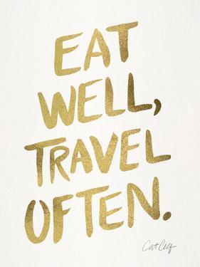 Eat Well Travel Often Gold by Cat Coquillette