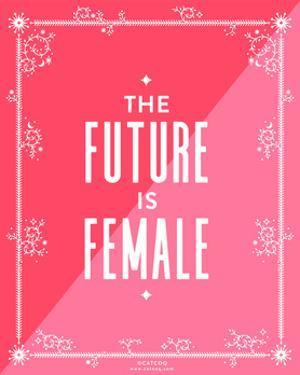 Future Female by Cat Coquillette