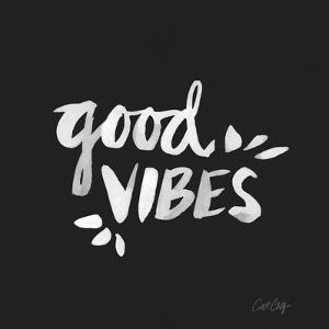 Good Vibes - White Ink by Cat Coquillette