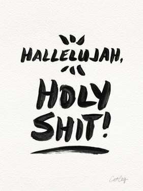 White Hallelujah Holy Shit by Cat Coquillette