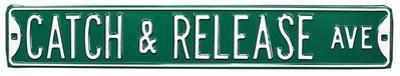 Catch & Release Steel Street Sign
