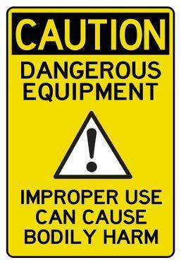 Caution Dangerous Equipment Advisory Work Place Poster