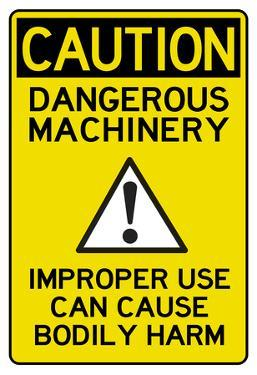 Caution Dangerous Machinery Advisory Work Place Sign Poster