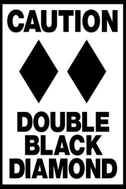Caution Double Black Diamond