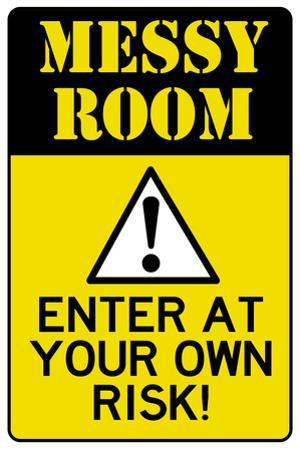 Caution Messy Room Enter At Own Risk Plastic Sign