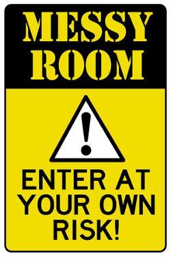 Caution Messy Room Enter At Own Risk Print Poster