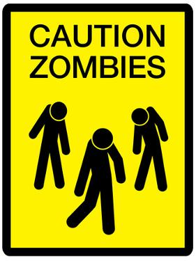 Caution Zombies Sign Art Poster Print