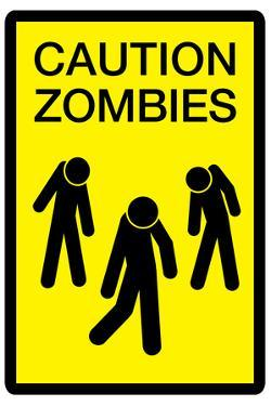 Caution Zombies Sign Plastic Sign