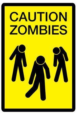 Caution Zombies