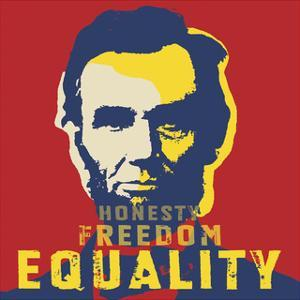 Abraham Lincoln: Honesty, Freedom, Equality by Celebrity Photography