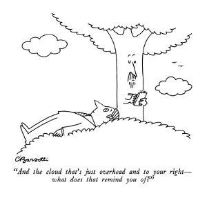 """""""And the cloud that's just overhead and to your right—what does that remin… by Charles Barsotti"""