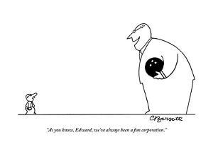 """""""As you know, Edward, we've always been a fun corporation.""""  - New Yorker Cartoon by Charles Barsotti"""