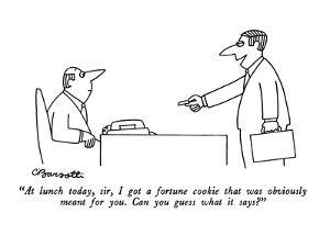 """At lunch today, sir, I got a fortune cookie that was obviously meant for …"" - New Yorker Cartoon by Charles Barsotti"