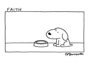 Faith - Cartoon by Charles Barsotti