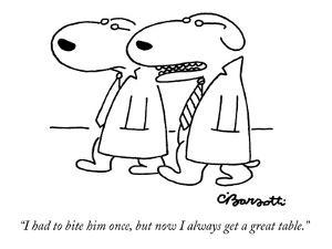 """I had to bite him once, but now I always get a great table."" - New Yorker Cartoon by Charles Barsotti"