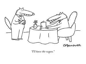 """I'll have the vegan."" - New Yorker Cartoon by Charles Barsotti"