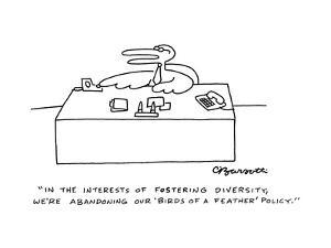 """In the interests of fostering diversity, we're abandoning our 'Birds of a…"" - Cartoon by Charles Barsotti"