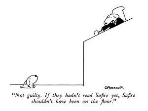 """""""Not guilty.  If they hadn't read Safire yet, Safire shouldn't have been o…"""" - New Yorker Cartoon by Charles Barsotti"""