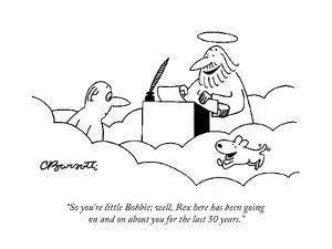 """""""So you're little Bobbie; well, Rex here has been going on and on about yo?"""" - Cartoon by Charles Barsotti"""