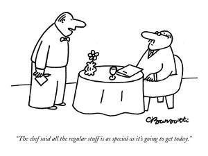 """""""The chef said all the regular stuff is as special as it's going to get to?"""" - New Yorker Cartoon by Charles Barsotti"""
