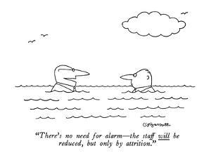 """There's no need for alarm—the staff will be reduced, but only by attritio… by Charles Barsotti"