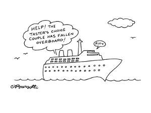 """Voices from ship shout """"Help!  The Taster's Choice couple has fallen overb? - New Yorker Cartoon by Charles Barsotti"""